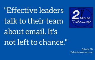 leaders need to talk about email, 2 Minute takeaway podcast, Ken Okel professional speaker in Miami Orlando Florida