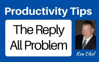 The reply all email problem, Ken Okel, productivity at work series, Ken Okel professional speaker in Florida