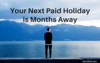 Your Next Paid Holiday is months away, Ken Okel professional Speaker in Florida, Productivity and leadership speaker