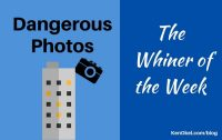 dangerous photos, Whiner of the Week