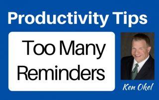 too many remail reminders, Ken Okel Productivity at work tips, Ken Okel professional Speaker in Florida