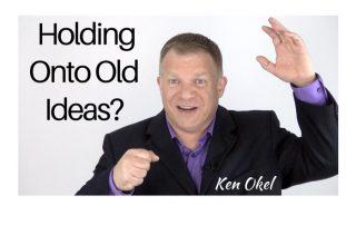holding onto old processes, old ideas at work, Ken Okel professional speaker in Miami Olrando Florida