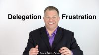 Delegation Frustration - Productivity Tips for Leaders - Ken Okel Florida Professional Speaker Miami Orlando