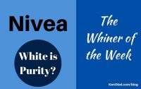Nivea is the whiner of the week, Ken Okel professional speaker in Miami Orlando Florida