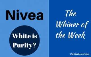 Nivea is the whiner of the week, Ken Okel professional speaker in Miami Orlando Florida