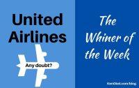 United Airlines, Whiner of the Week, Ken Okel Professional Speaker in Florida