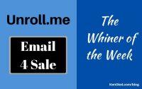 Unroll.me - Whiner of the Week, Ken Okel, Professional Speaker in Florida