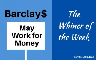 Barclays, Whiner of the Week, Ken Okel, Professional Speaker in Florida