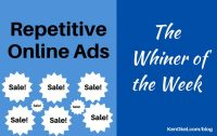 repetitive online video ads - Whiner of the Week - Ken Okel