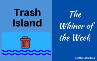 Trash Island - Whiner of the Week, Ken Okel, Professional Speaker in Florida