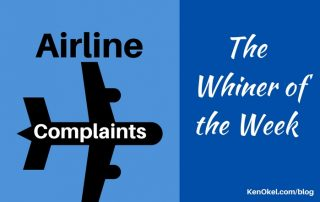 Airline Complaints, Whiner of the Week, Ken Okel, Professional Speaker in Florida