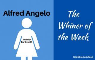 Alfred Angelo is the Whiner of the Week, Ken Okel, Professional Speaker in Florida