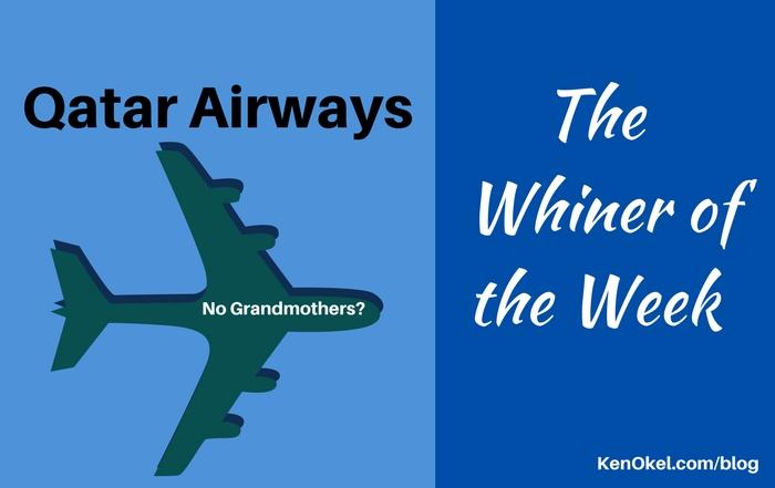 Qatar Airways is the Whiner of the Week, Ken Okel, Professional Speaker in Florida