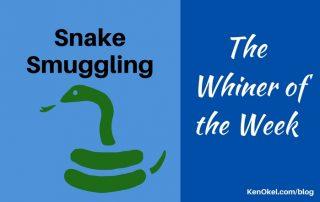 Snake Smuggling, the Whiner of the Week, Ken Okel