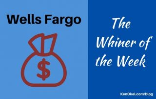 Wells Fargo, The Whiner of the Week, Ken Okel