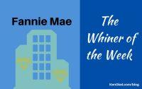 Fannie Mae - the Whiner of the Week, Ken Okel, Professional Speaker in Florida