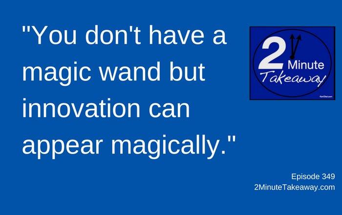 Employee Innovation Tip, 2 Minute Takeaway Podcast - Episode 349, Ken Okel, motivational speaker in Florida